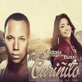 Any Victoria ft Buxxi - tu cariñito