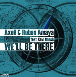 Axell & Ruben Amaya ft Xavi Bosch - we'll be there