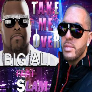 Big Ali - take me over (Prod.by Slam)