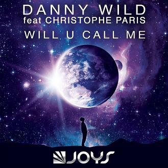 Danny Wild ft Christophe Paris - will u call me