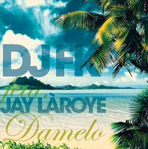 Dj Fk & Jay Laroye - damelo1