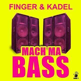 Finger & Kadel - mach ma bass