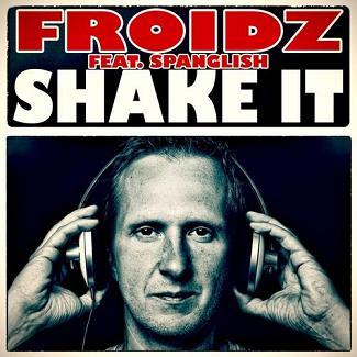 Froidz ft Spanglish - shake it