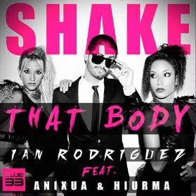 Ian Rodriguez ft Anixua & Hiurma - shake that body