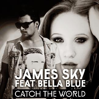 James Sky ft Bella Blue - catch the world
