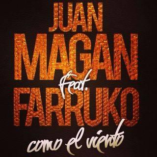 Juan Magan ft Farruko - como el viento