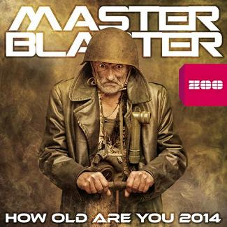 Master Blaster - how old are you 2k14