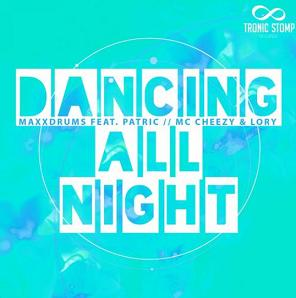 MaxX Drums ft Patric & Mc Cheezy & Lory - dancing all night