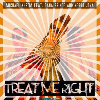Michael Khrom ft Dana Prince & Negro Joya - treat me right