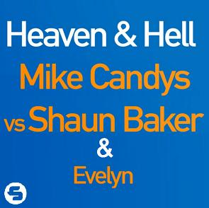 Mike Candys vs Shaun Baker ft Evelyn - heaven & hell