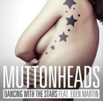 Muttonheads ft Eden Martin - dancing with the stars