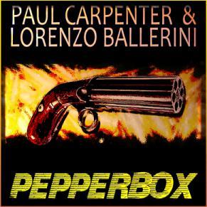 Paul Carpenter & Lorenzo Ballerini - pepperbox