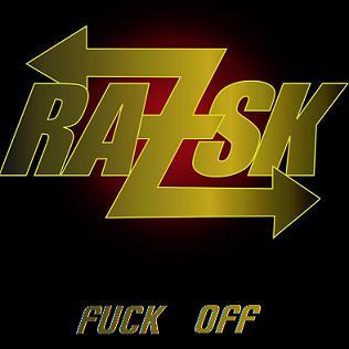 Razsk - fuck off