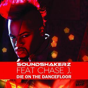 Soundshakerz ft Chase J - die on the dancefloor