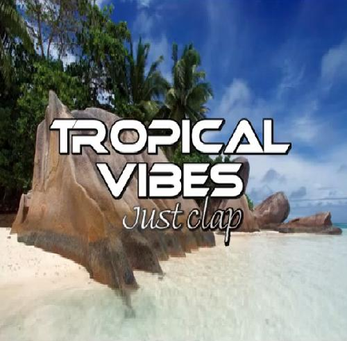 Tropical Vibes - just clap