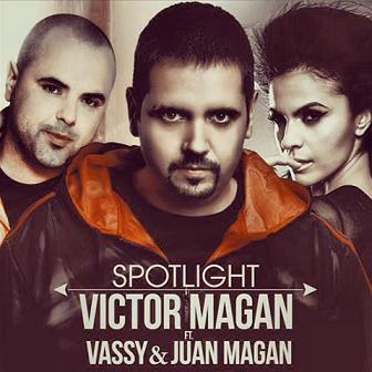 Victor Magán ft Vassy & Juan Magan - spotlight
