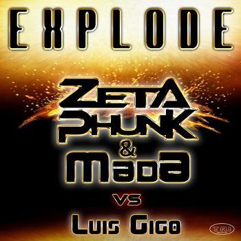 Zetaphunk ft Dj Mada & Luis Gigo - explode