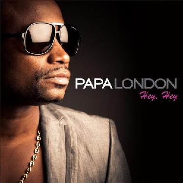 papa london - hey hey