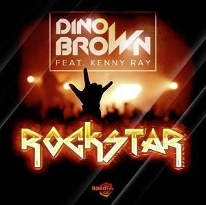 Dino Brown ft Kenny Ray - rockstar