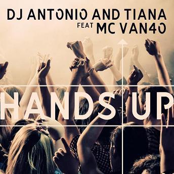 Dj Antonio and Tiana ft Mc Van4o - hands up