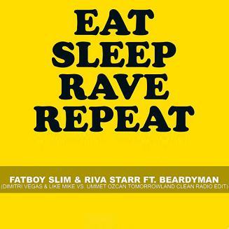 Fat Boy Slim - eat sleep rave repeat (Dimitri Vegas & Like Mike vs Ummet Ozcan)
