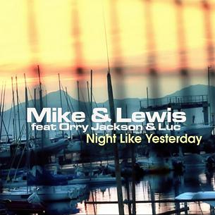 Mike & Lewis ft Orry Jackson & Luc - night like yesterday