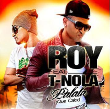 Roy ft T-Nola - palala (que calor)