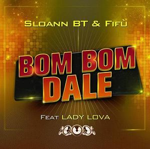 Sloann BT & Fifu ft Lady Lova - bom bom dale