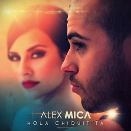 Alex Mica - hola chiquitita