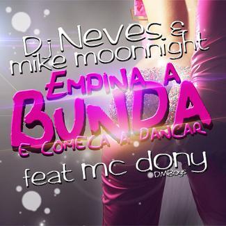 Dj Neves & Mike Moonnight ft Mc Dony (DM Boys) - empina a bunda e começa a dançar