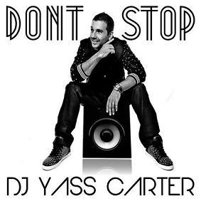Dj Yass Carter - don't stop