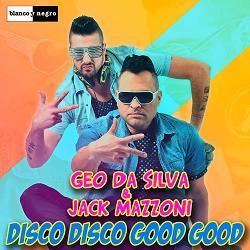 Geo-Da-Silva-Jack-Mazzoni-disco-disco-good-good2