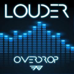 L.O.U.D.E.R. - overdrop