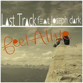 Last Track ft Joseph Dark - feel alive