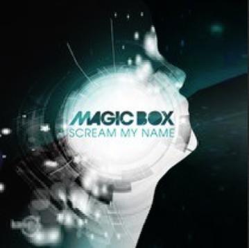 Magic Box - scream my name