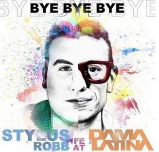 Stylus Robb ft Dama Latina - bye bye bye