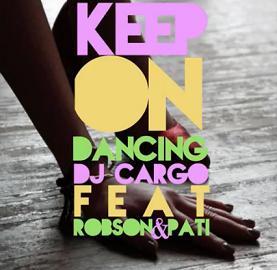 Dj Cargo ft Robson & Pati – keep on dancing