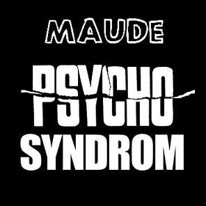 Maude – psycho syndrom (Prod.by Skalp)