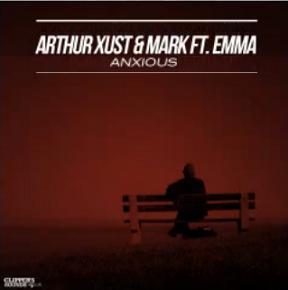 Arthur Xust & Mark ft Emma - anxious
