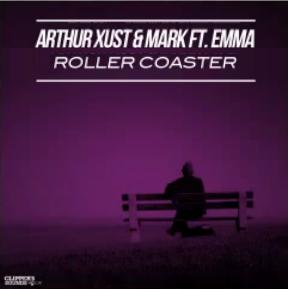 Arthur Xust & Mark ft Emma - roller coaster
