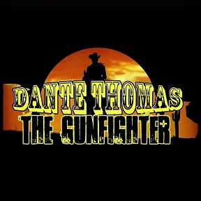 Dante Thomas - the gunfighter