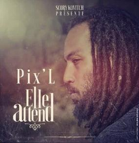 Pix'L ft Scory Kovitch - elle attend