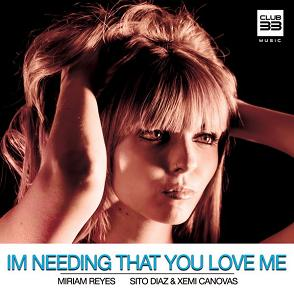 Sito Diaz & Xemi Canovas ft Miriam Reyes - Im needing that you love me