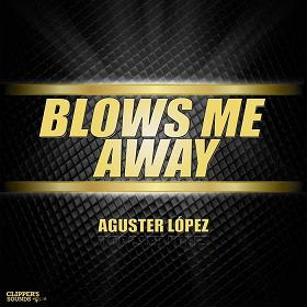 Aguster Lopez – blows me away
