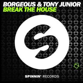 Borgeous ft Tony Junior – break the house