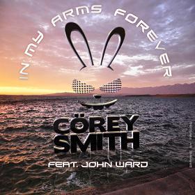 Cörey Smith ft John Ward – in my arms forever