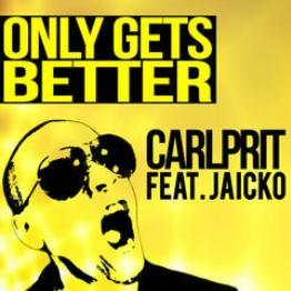 Carlprit ft Jaicko – only gets better