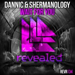 Dannic ft Shermanology – wait for you