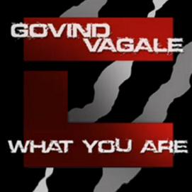 Govind Vagale – what you are