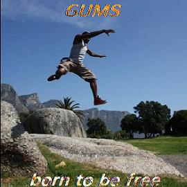 Gums – born to be free